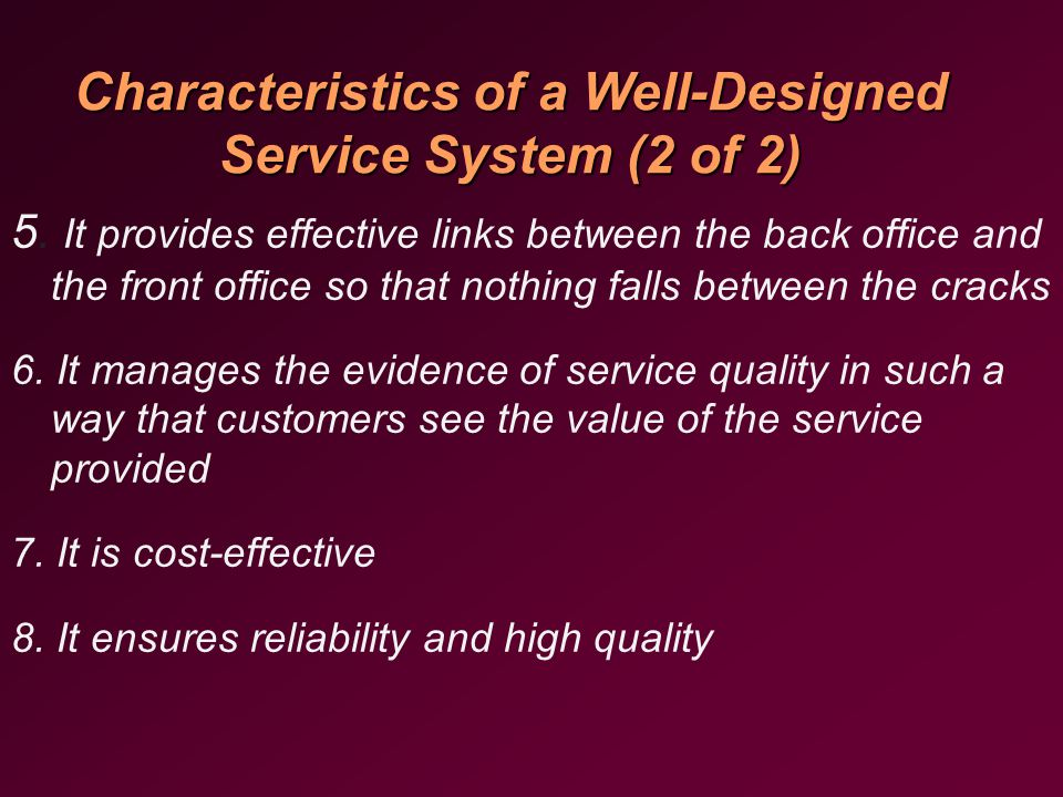 Characteristics of a Well-Designed Service System (2 of 2) 5.