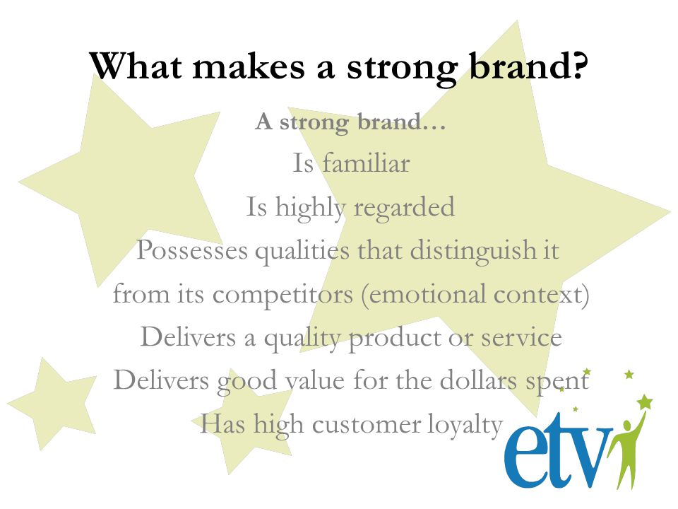 What makes a strong brand.