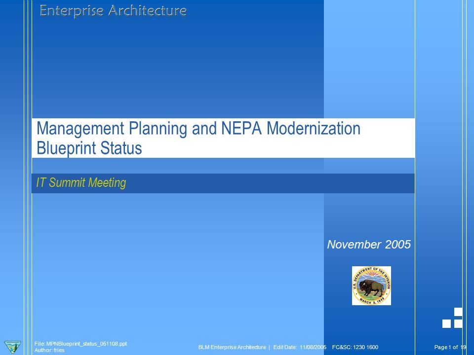 Page 2 of 19 File: MPNBlueprint_status_051108.ppt Author: fries BLM Enterprise Architecture | Edit Date: 11/08/2005 FC&SC: 1230 1600 Direction to Develop Business-Oriented Modernization Blueprint 1.