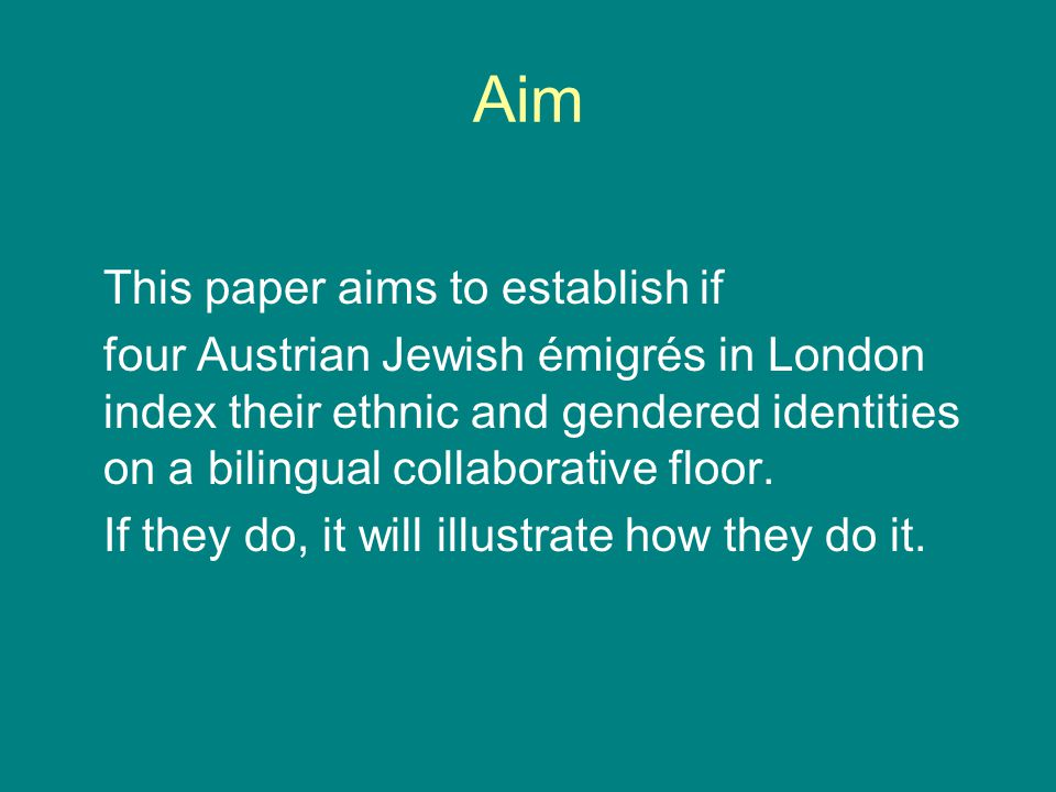 Aim This paper aims to establish if four Austrian Jewish émigrés in London index their ethnic and gendered identities on a bilingual collaborative floor.