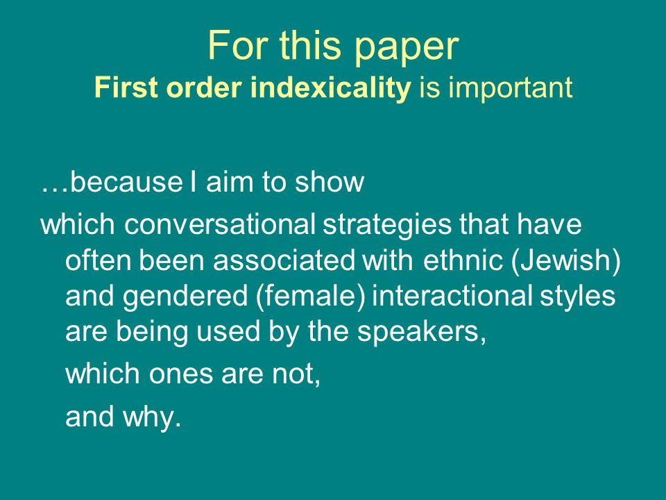 Conclusions The analysis of six typical extracts from the Emigranto data has shown that the participants in the natural conversations combine strategies which hitherto have only been shown to index either female or Jewish or Austrian/English identity to express that they are bilingual, Austrian, Jewish women living in London, UK.