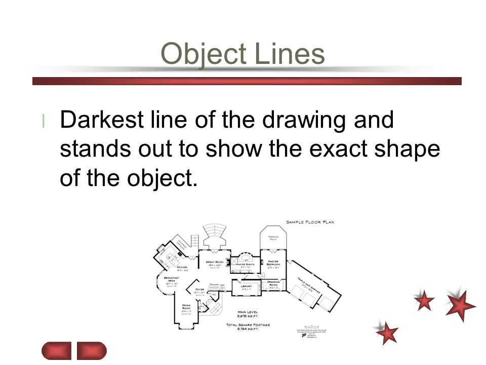 Object Lines l Darkest line of the drawing and stands out to show the exact shape of the object.