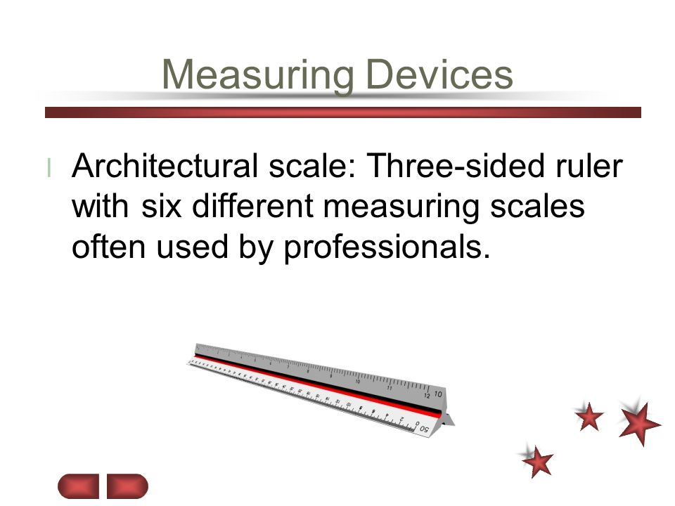 Measuring Devices l Architectural scale: Three-sided ruler with six different measuring scales often used by professionals.