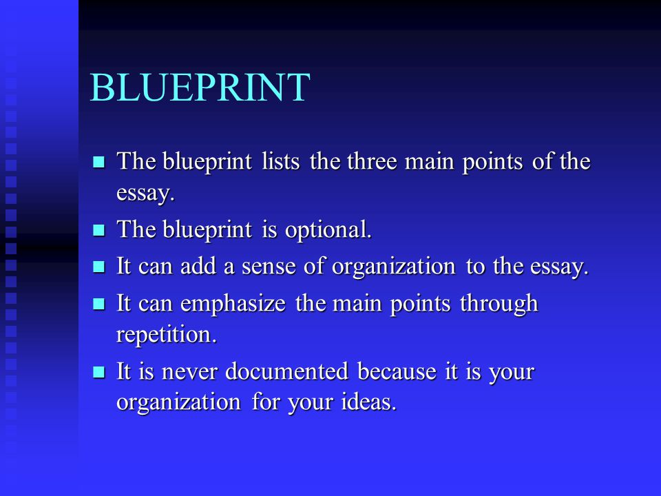 BLUEPRINT The blueprint lists the three main points of the essay.