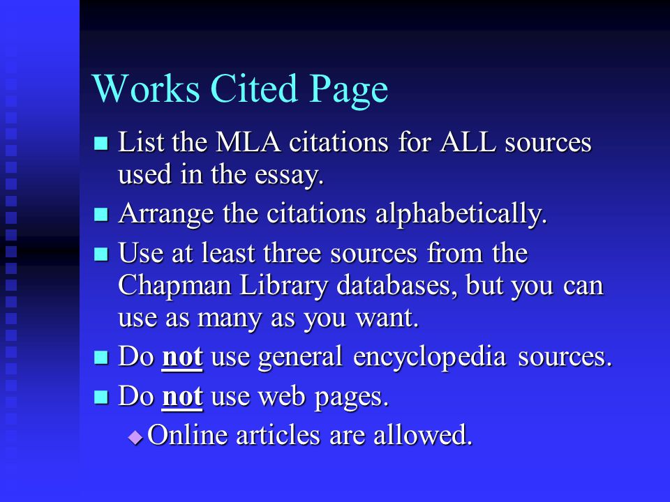 Works Cited Page List the MLA citations for ALL sources used in the essay. List the MLA citations for ALL sources used in the essay. Arrange the citat