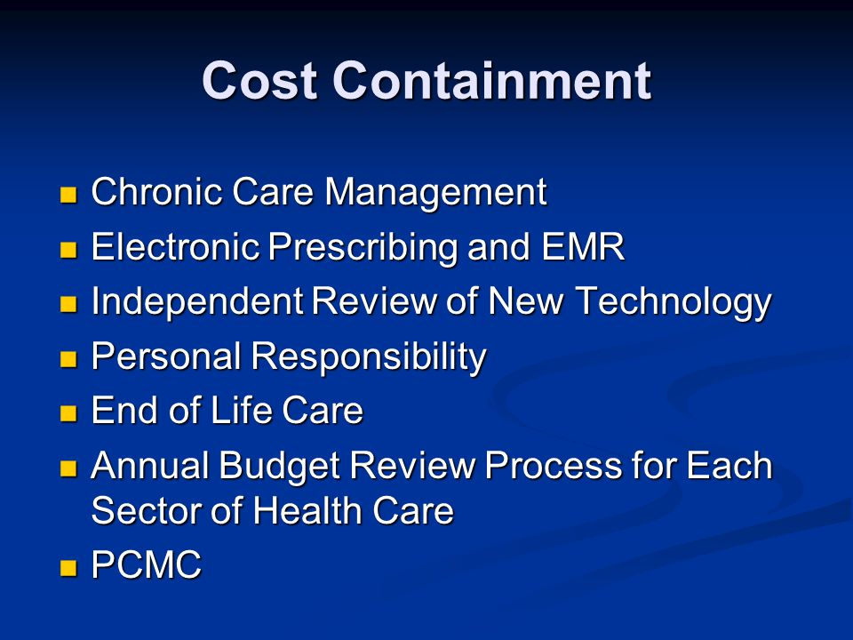 Cost Containment Chronic Care Management Chronic Care Management Electronic Prescribing and EMR Electronic Prescribing and EMR Independent Review of N