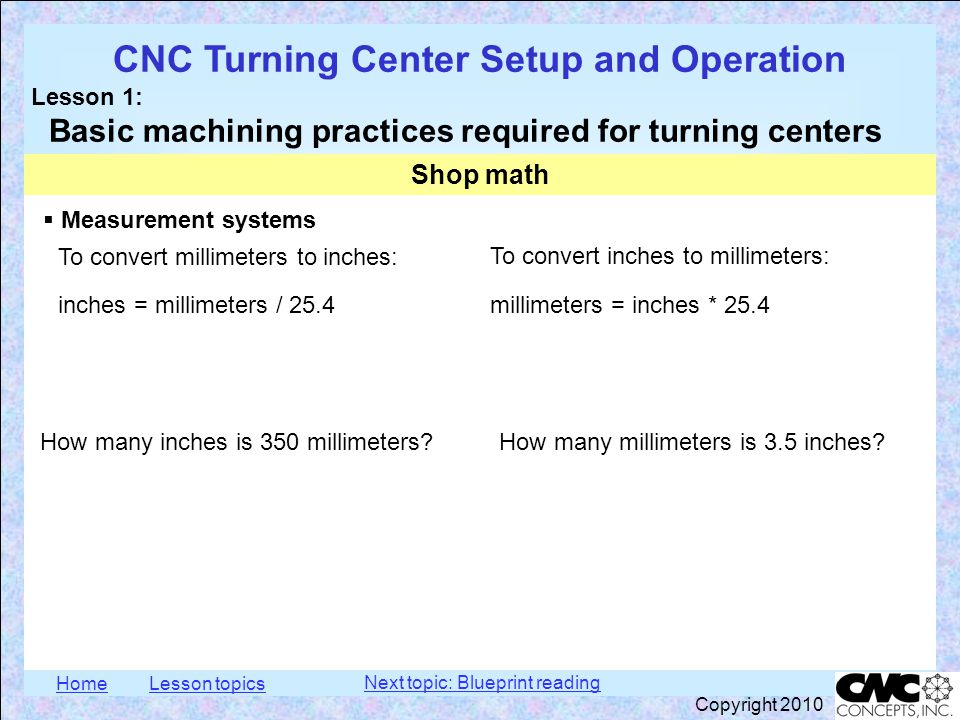 HomeLesson topics CNC Turning Center Setup and Operation Lesson 1: Basic machining practices required for turning centers Copyright 2010  Measurement