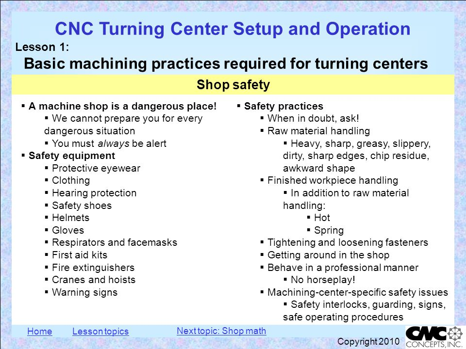 HomeLesson topics CNC Turning Center Setup and Operation Lesson 1: Basic machining practices required for turning centers Copyright 2010  A machine s