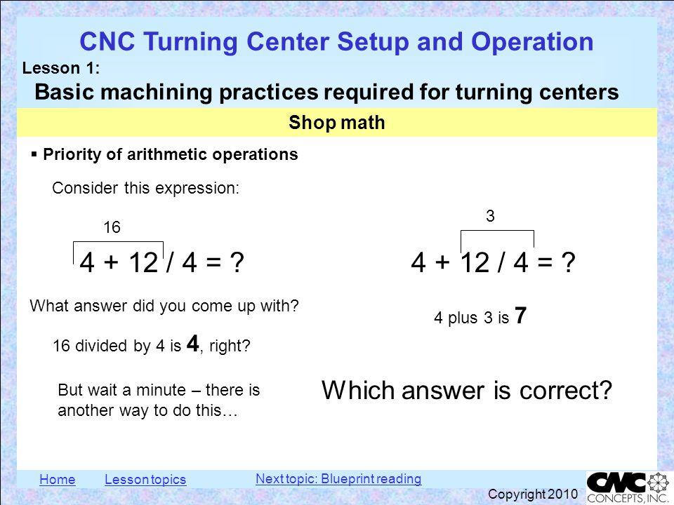 HomeLesson topics CNC Turning Center Setup and Operation Lesson 1: Basic machining practices required for turning centers Copyright 2010  Priority of