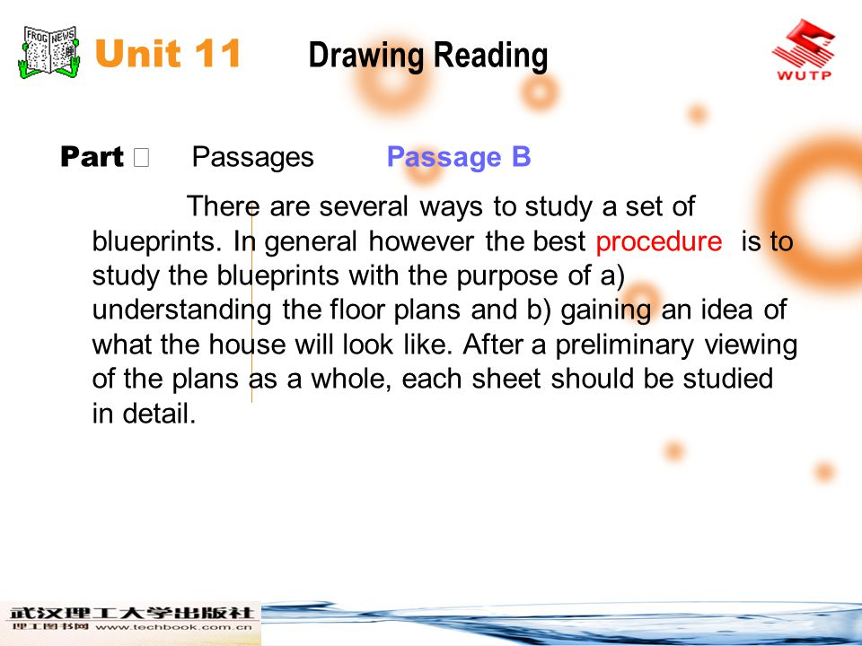 Unit 11 Drawing Reading Part Ⅱ Passages Passage B There are several ways to study a set of blueprints. In general however the best procedure is to stu
