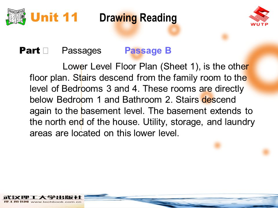 Unit 11 Drawing Reading Part Ⅱ Passages Passage B Lower Level Floor Plan (Sheet 1), is the other floor plan. Stairs descend from the family room to th