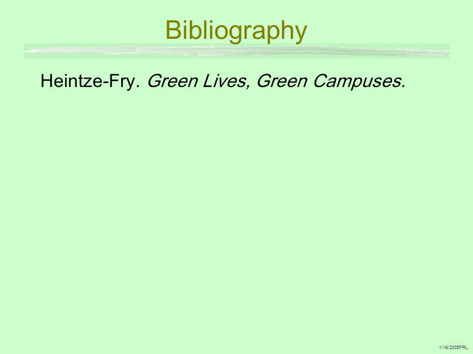 Bibliography Heintze-Fry. Green Lives, Green Campuses.