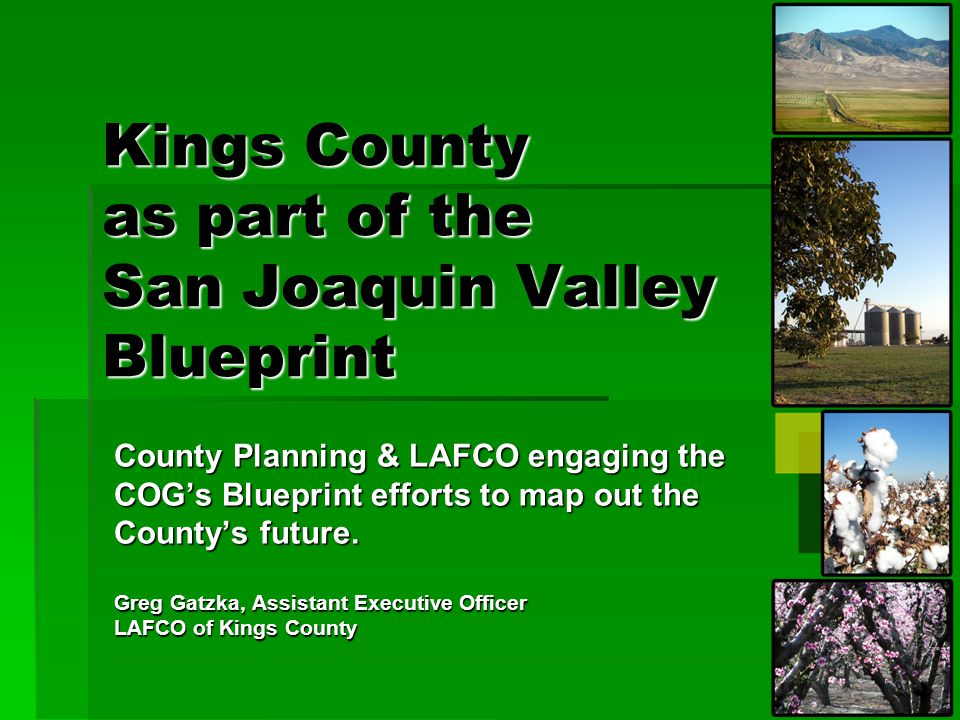 San Joaquin Valley Growth Issues  Efforts to address the Valley's growth issues are becoming more pressing:  Governor Schwarzenegger  8 County San Joaquin Valley Blueprint by COGs  California Partnership for the San Joaquin Valley  Regional Water Management Forums  Increasing number of new legislation tied to better growth management and use of our resources.