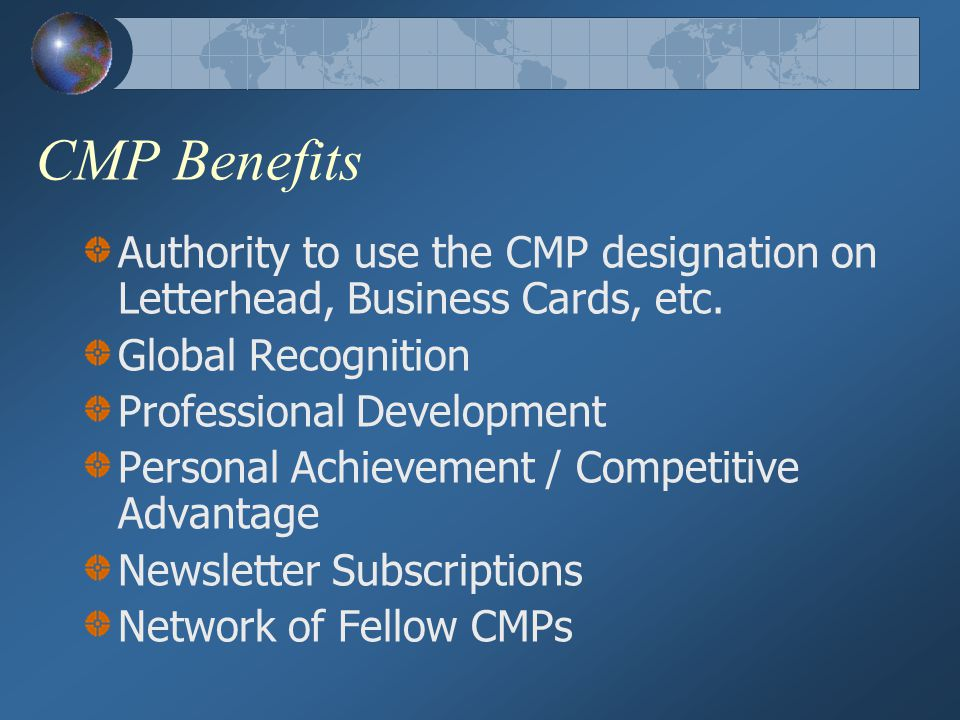 CMP Benefits Authority to use the CMP designation on Letterhead, Business Cards, etc.