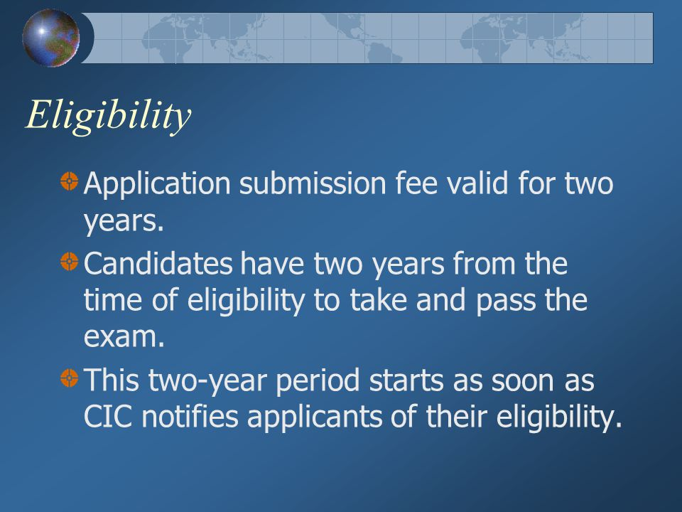 Eligibility Application submission fee valid for two years.