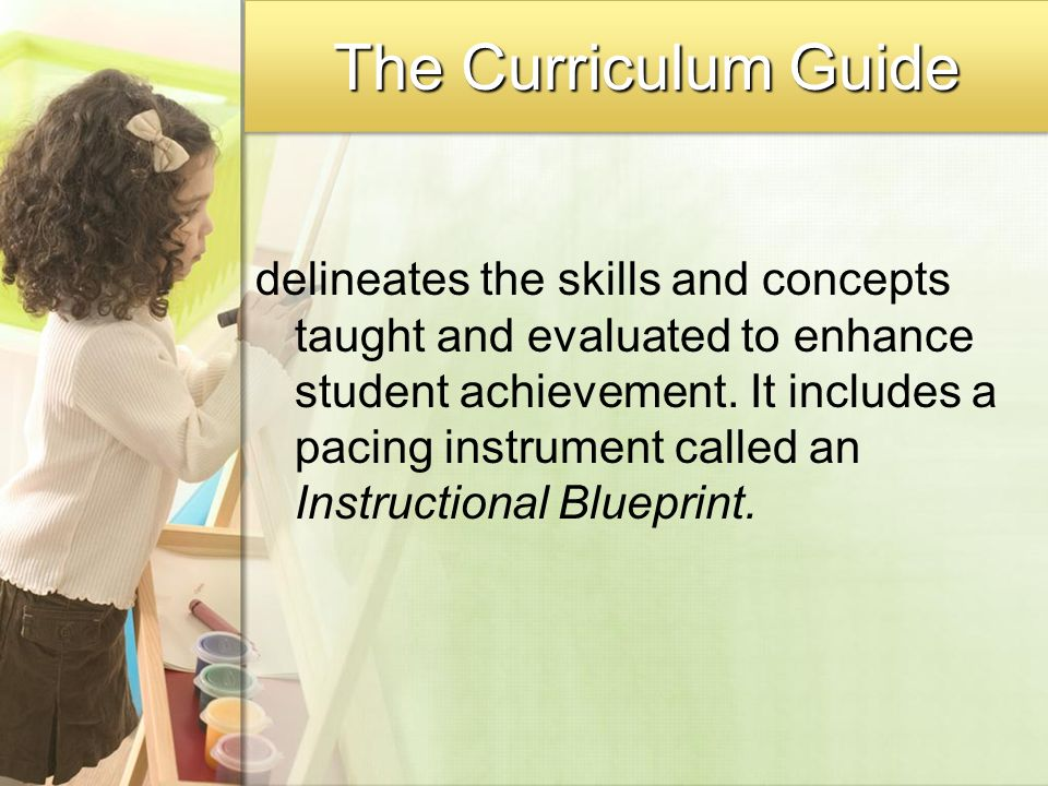 The Curriculum Guide delineates the skills and concepts taught and evaluated to enhance student achievement.