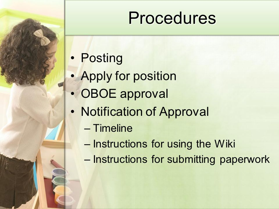 ProceduresProcedures Posting Apply for position OBOE approval Notification of Approval –Timeline –Instructions for using the Wiki –Instructions for submitting paperwork
