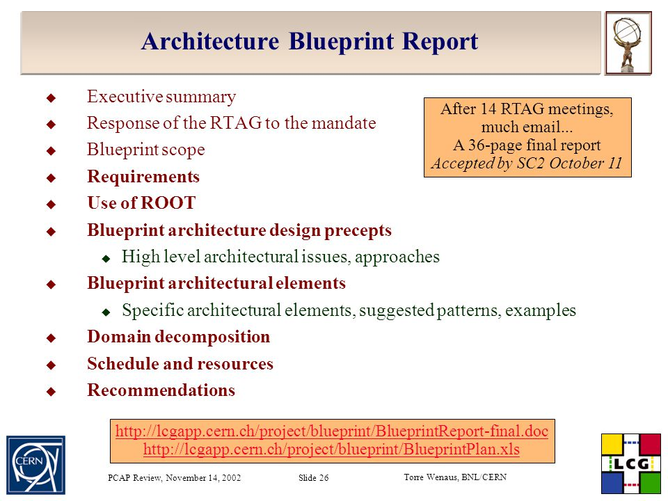 Torre Wenaus, BNL/CERN PCAP Review, November 14, 2002 Slide 26 Architecture Blueprint Report  Executive summary  Response of the RTAG to the mandate