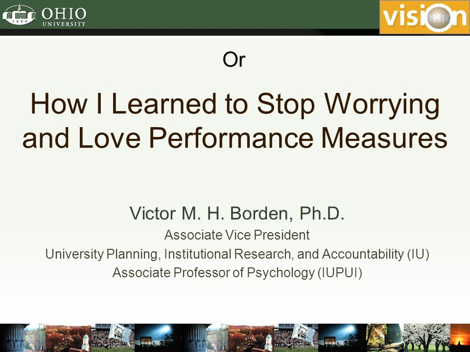 How I Learned to Stop Worrying and Love Performance Measures Victor M.