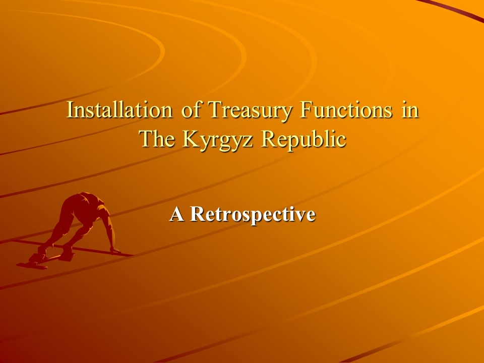 Installation of Treasury Functions in The Kyrgyz Republic A Retrospective
