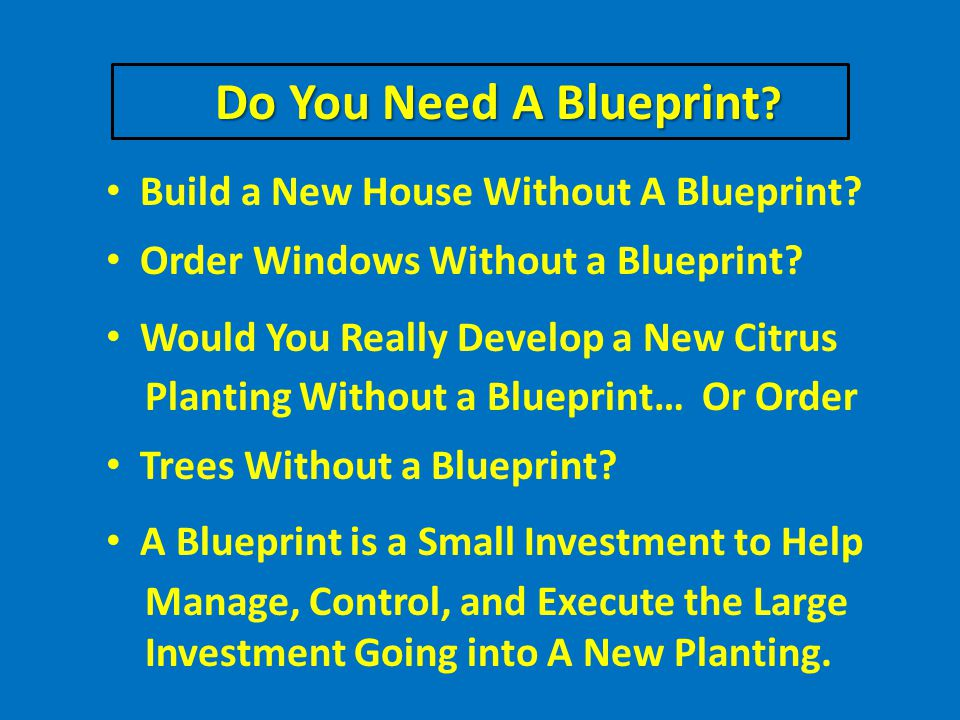 Do You Need A Blueprint . Do You Need A Blueprint .