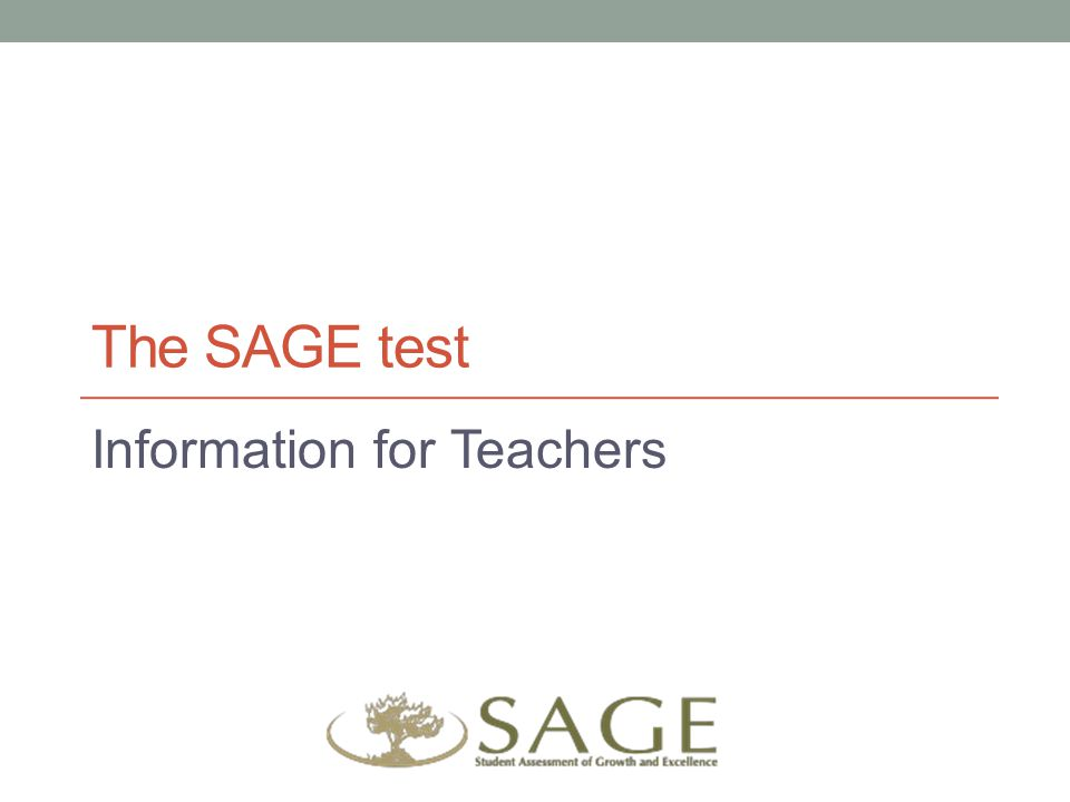The SAGE test Information for Teachers