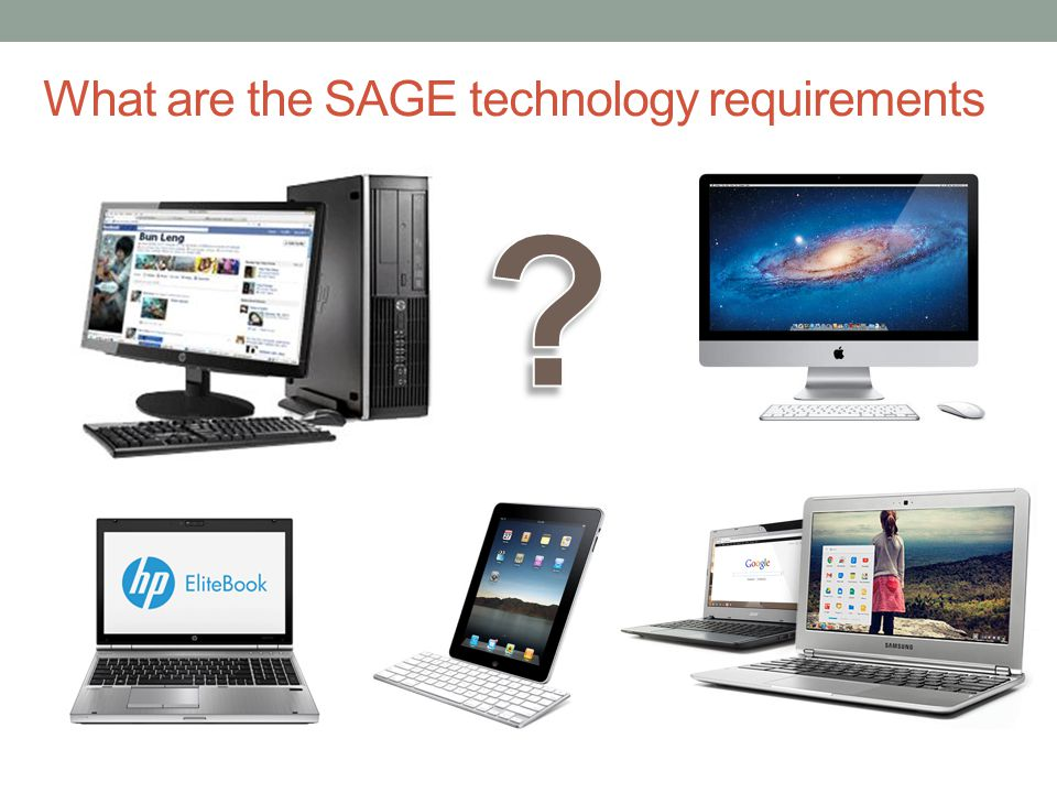What are the SAGE technology requirements