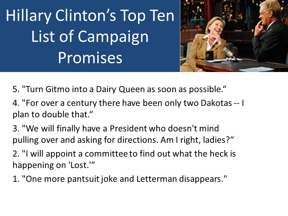 Hillary Clinton's Top Ten List of Campaign Promises 5.