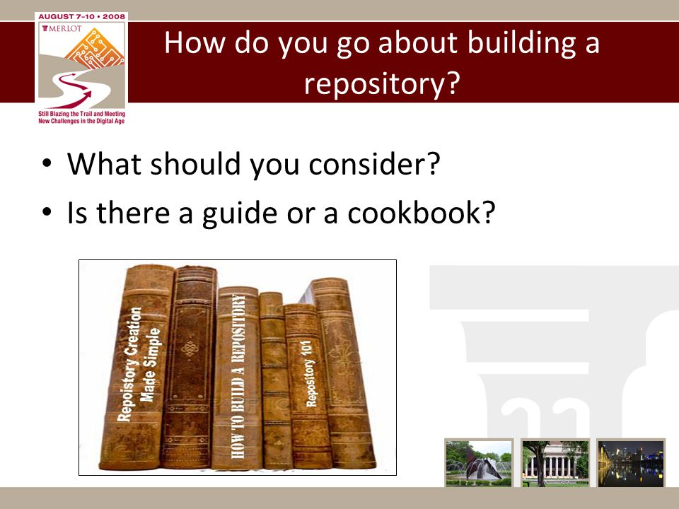 How do you go about building a repository. What should you consider.