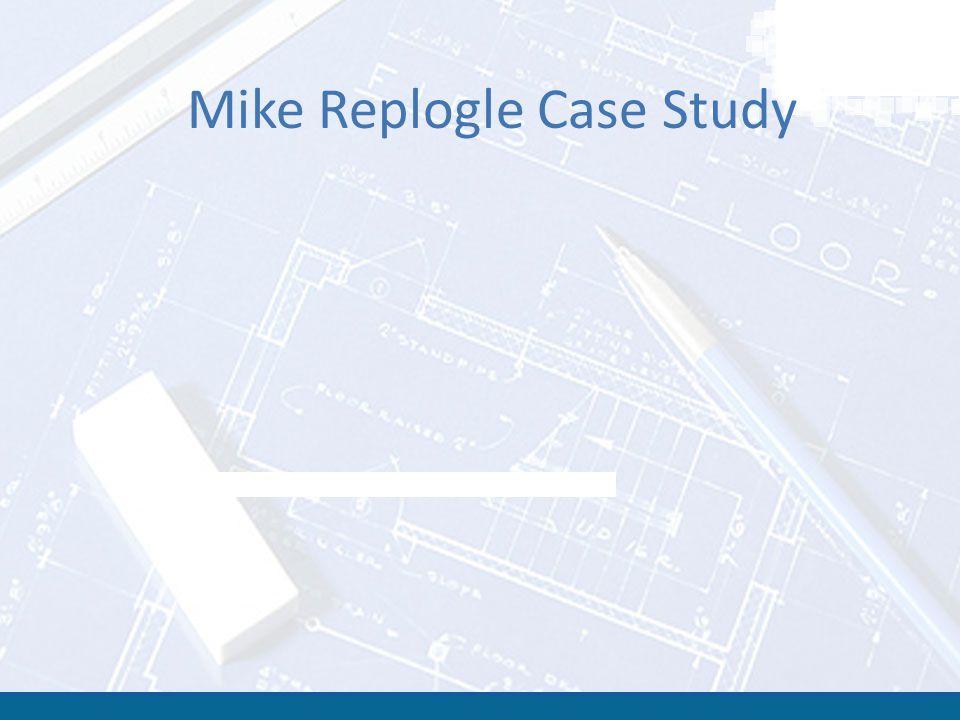 Mike Replogle Case Study