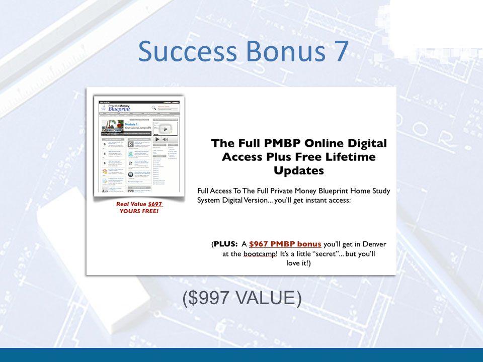 Success Bonus 7 ($997 VALUE)