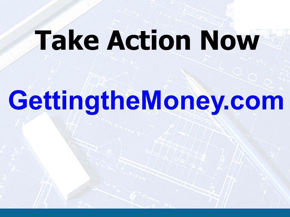 Take Action Now GettingtheMoney.com