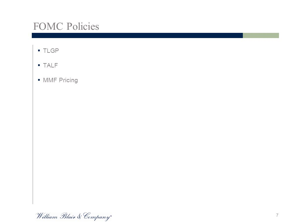 FOMC Policies  TLGP  TALF  MMF Pricing 7