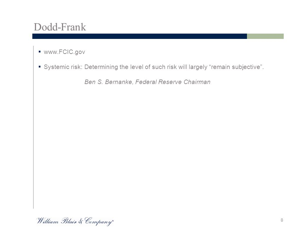 Dodd-Frank  www.FCIC.gov  Systemic risk: Determining the level of such risk will largely remain subjective .