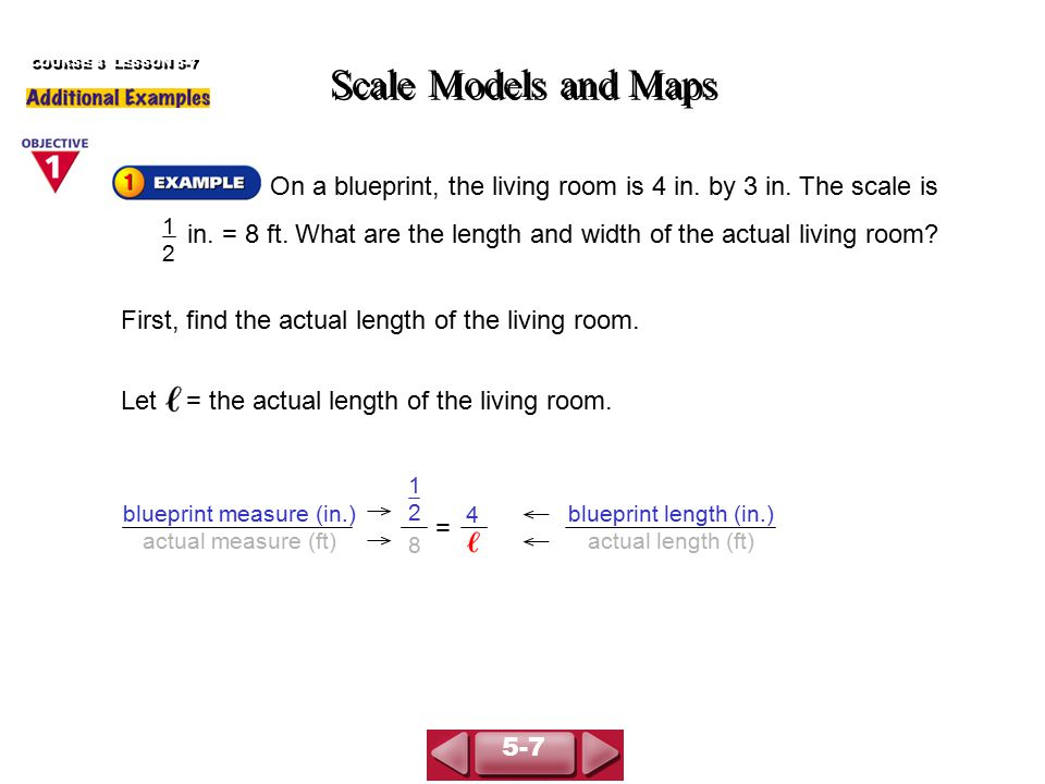 (continued) Scale Models and Maps COURSE 3 LESSON 5-7 1212 = 32 Simplify.