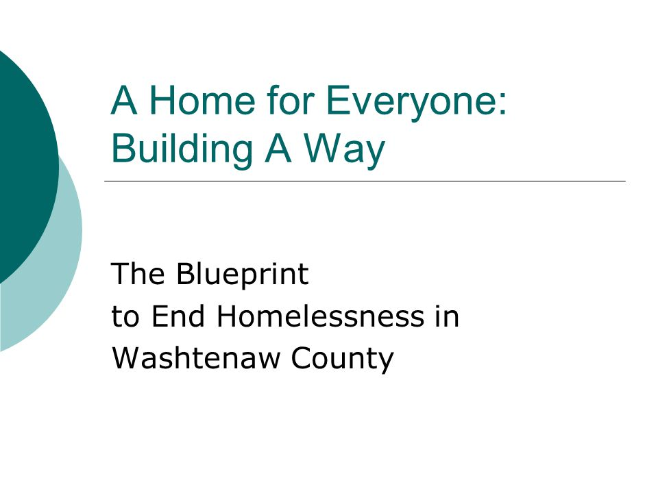 A Home for Everyone: Building A Way The Blueprint to End Homelessness in Washtenaw County