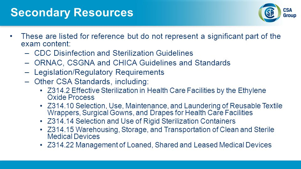 Secondary Resources These are listed for reference but do not represent a significant part of the exam content: –CDC Disinfection and Sterilization Gu