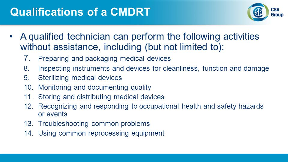 Qualifications of a CMDRT A qualified technician can perform the following activities without assistance, including (but not limited to): 7. Preparing