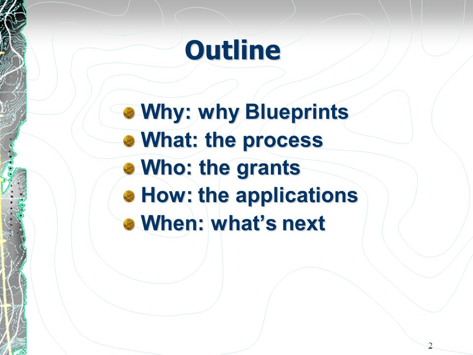 2 Outline Why: why Blueprints What: the process Who: the grants How: the applications When: what's next