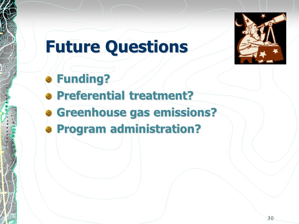 30 Future Questions Funding. Preferential treatment.