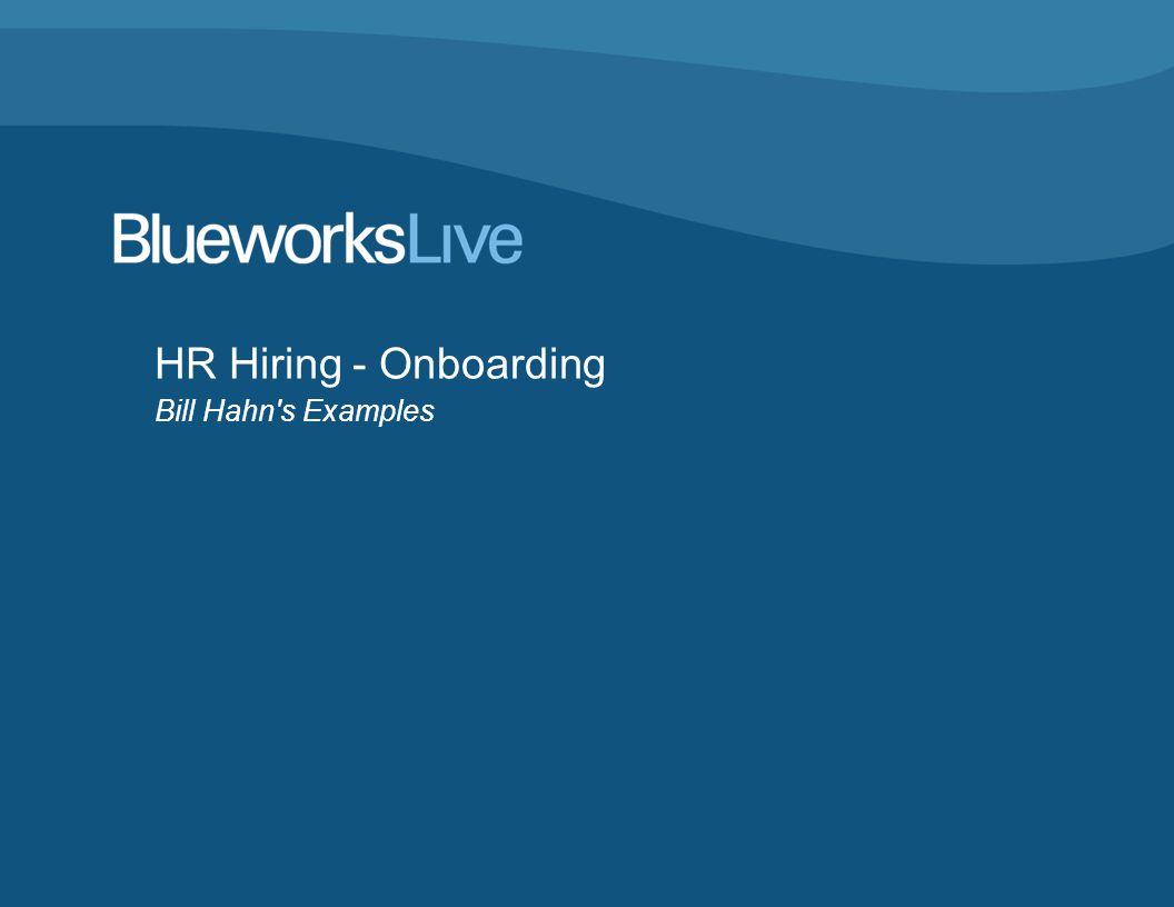HR Hiring - Onboarding Bill Hahn s Examples