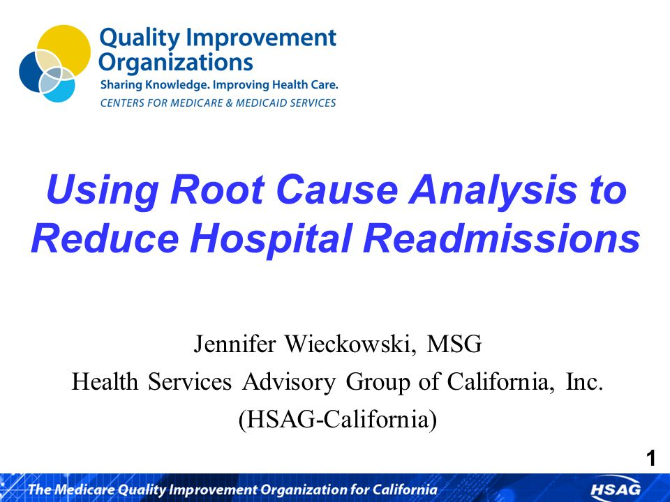 22 For More Information Mary Fermazin, MD, MPA Chief Medical Officer, HSAG-California Jennifer Wieckowski, MSG Program Director, Care Transitions, HSAG-California 700 North Brand Blvd., Suite 370 Glendale, CA 91203 818-265-4650