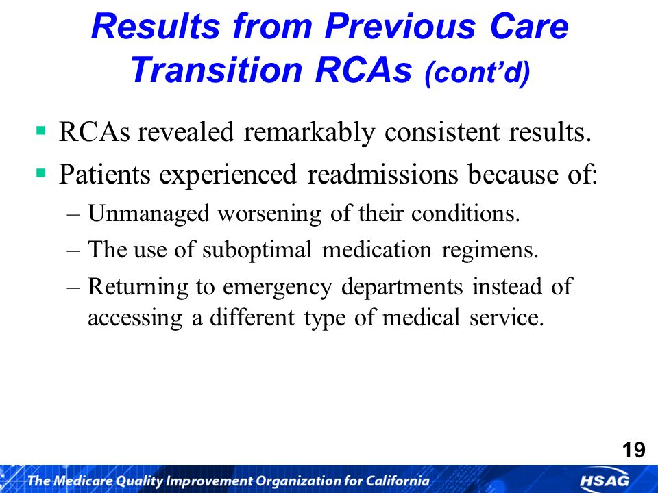 19 Results from Previous Care Transition RCAs (cont'd)  RCAs revealed remarkably consistent results.