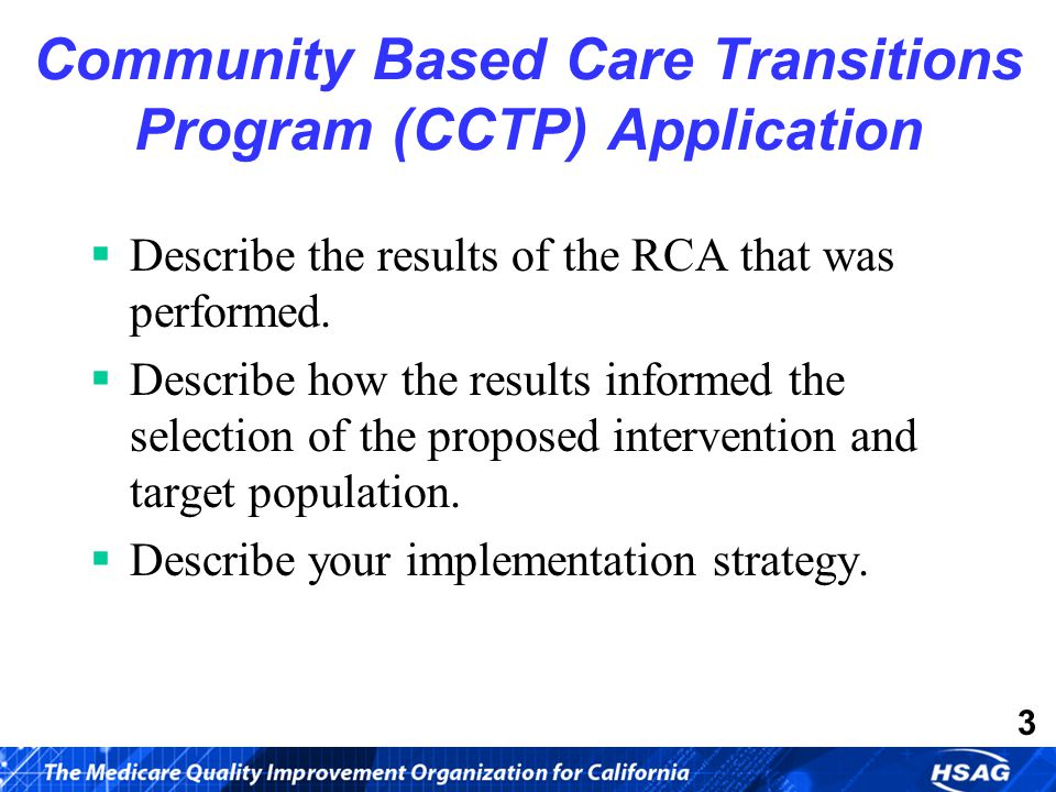 3 Community Based Care Transitions Program (CCTP) Application  Describe the results of the RCA that was performed.
