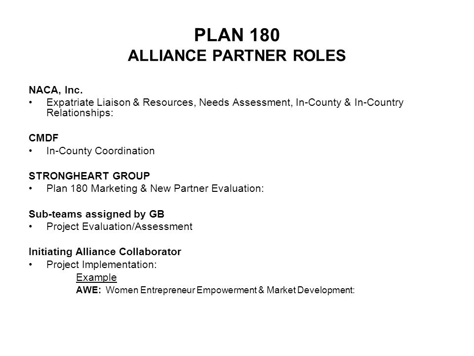 PLAN 180 ALLIANCE PARTNER ROLES NACA, Inc. Expatriate Liaison & Resources, Needs Assessment, In-County & In-Country Relationships: CMDF In-County Coor