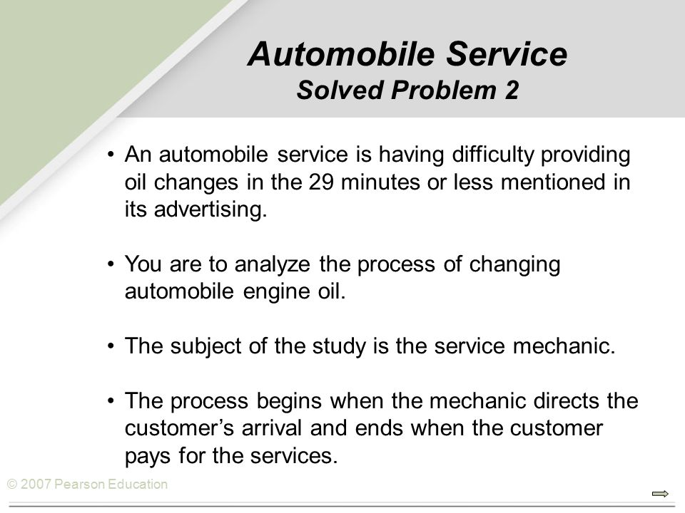 Automobile Service Solved Problem 2 An automobile service is having difficulty providing oil changes in the 29 minutes or less mentioned in its advert