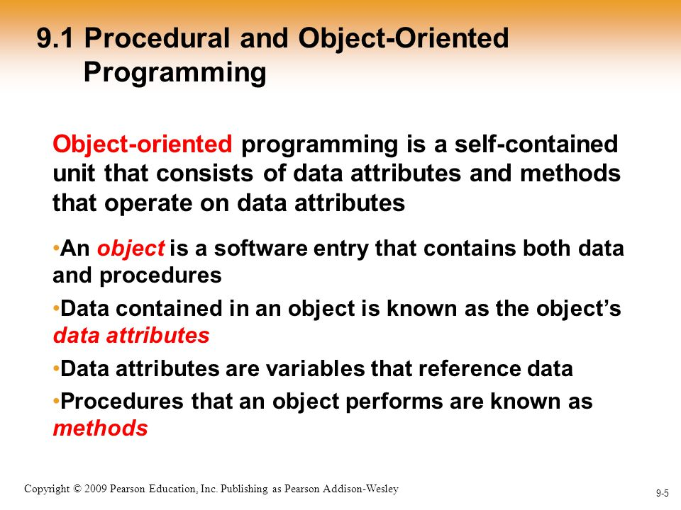 1-5 Copyright © 2009 Pearson Education, Inc. Publishing as Pearson Addison-Wesley 9-5 9.1 Procedural and Object-Oriented Programming Object-oriented p