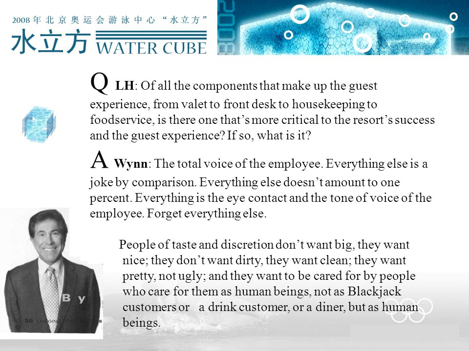 Q LH: Of all the components that make up the guest experience, from valet to front desk to housekeeping to foodservice, is there one that's more criti
