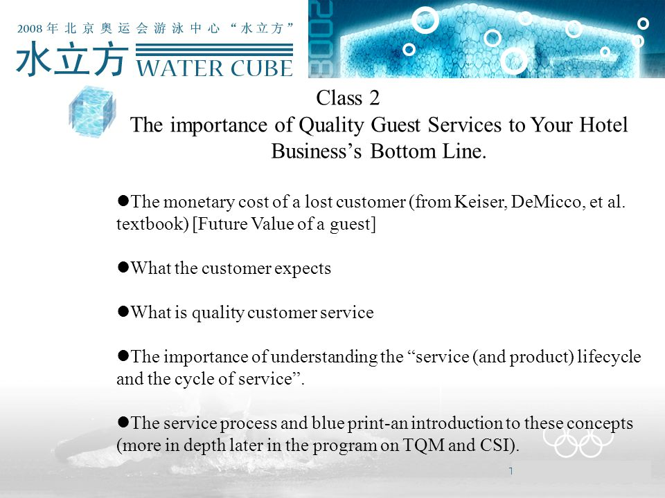 Class 2 The importance of Quality Guest Services to Your Hotel Business's Bottom Line. The monetary cost of a lost customer (from Keiser, DeMicco, et