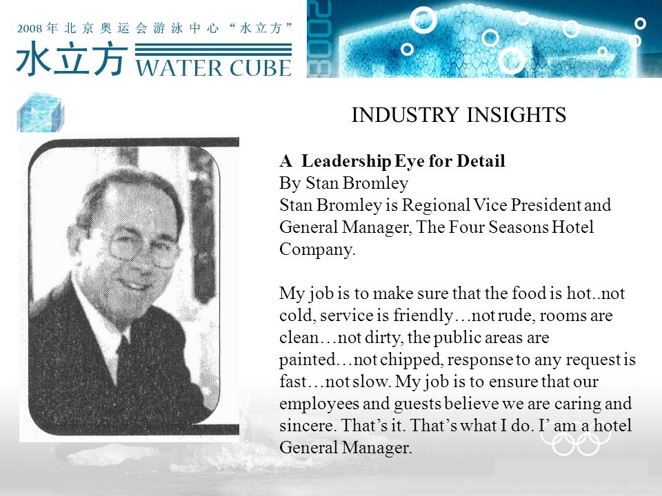 INDUSTRY INSIGHTS A Leadership Eye for Detail By Stan Bromley Stan Bromley is Regional Vice President and General Manager, The Four Seasons Hotel Comp